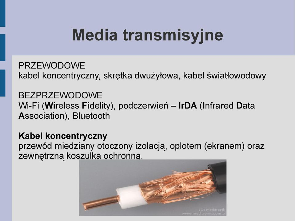 IrDA (Infrared Data Association), Bluetooth Kabel koncentryczny przewód