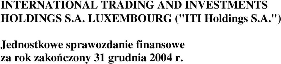 "LUXEMBOURG (""ITI Holdings S.A."