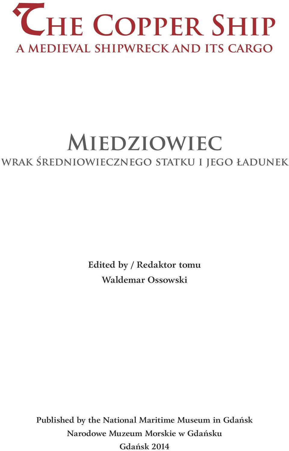 Edited by / Redaktor tomu Waldemar Ossowski Published by the