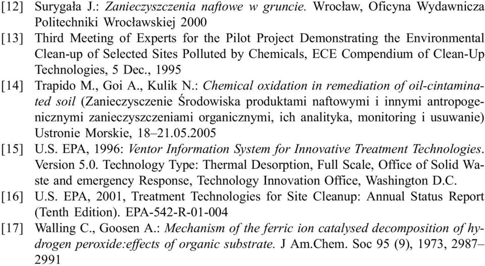 Compendium of Clean-Up Technologies, 5 Dec., 1995 [14] Trapido M., Goi A., Kulik N.