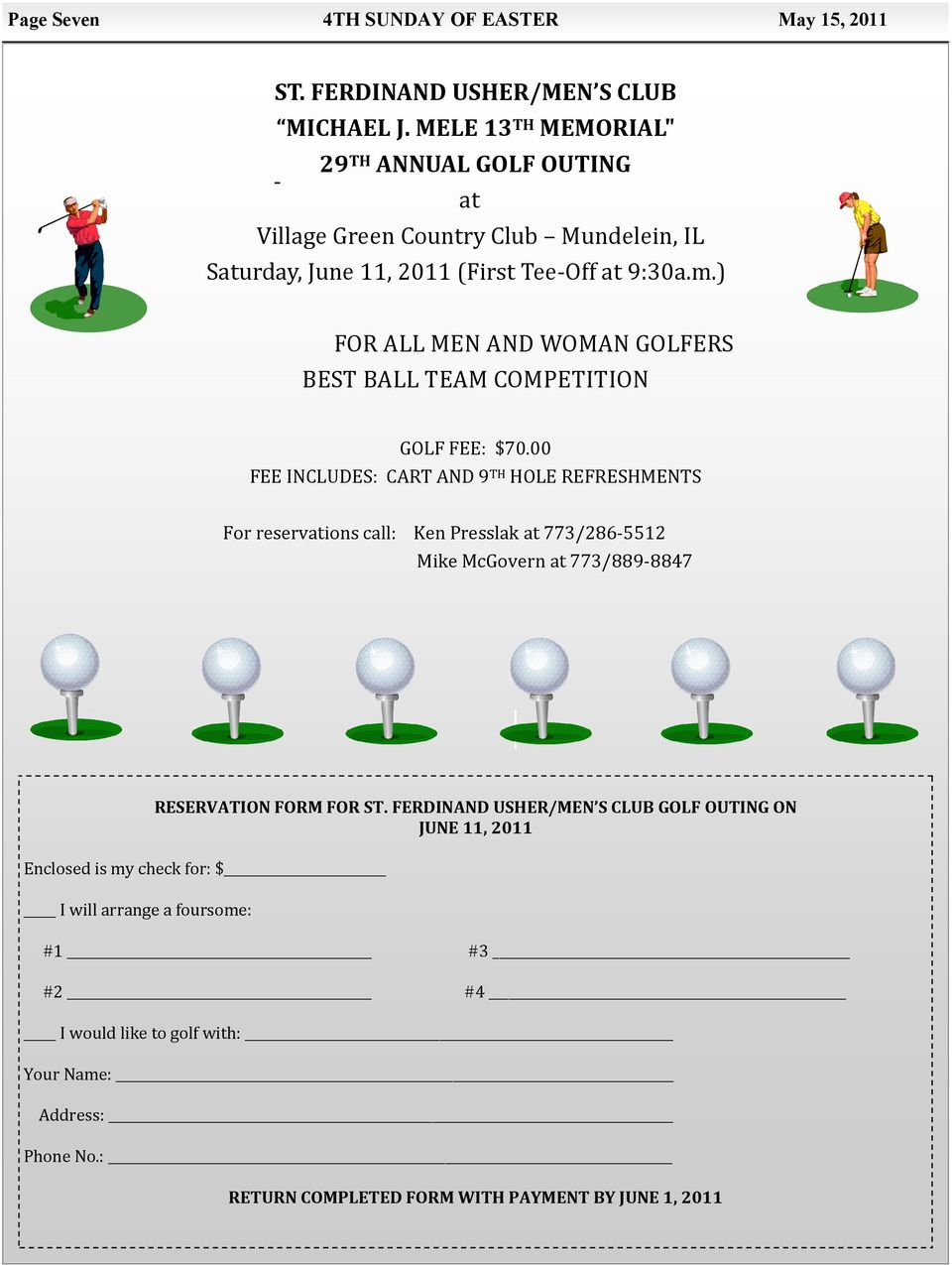 ) FOR ALL MEN AND WOMAN GOLFERS BEST BALL TEAM COMPETITION GOLF FEE: $70.