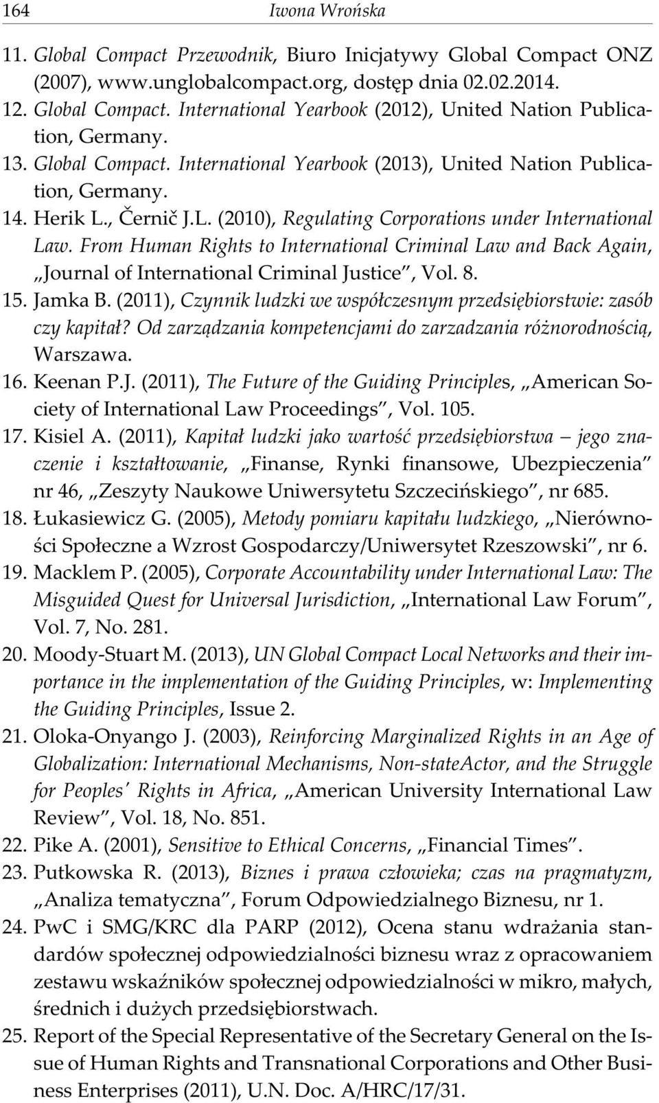 From Human Rights to International Criminal Law and Back Again, Journal of International Criminal Justice, Vol. 8. 15. Jamka B.