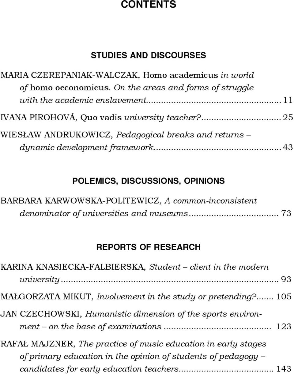 .. 43 POLEMICS, DISCUSSIONS, OPINIONS BARBARA KARWOWSKA-POLITEWICZ, A common-inconsistent denominator of universities and museums.