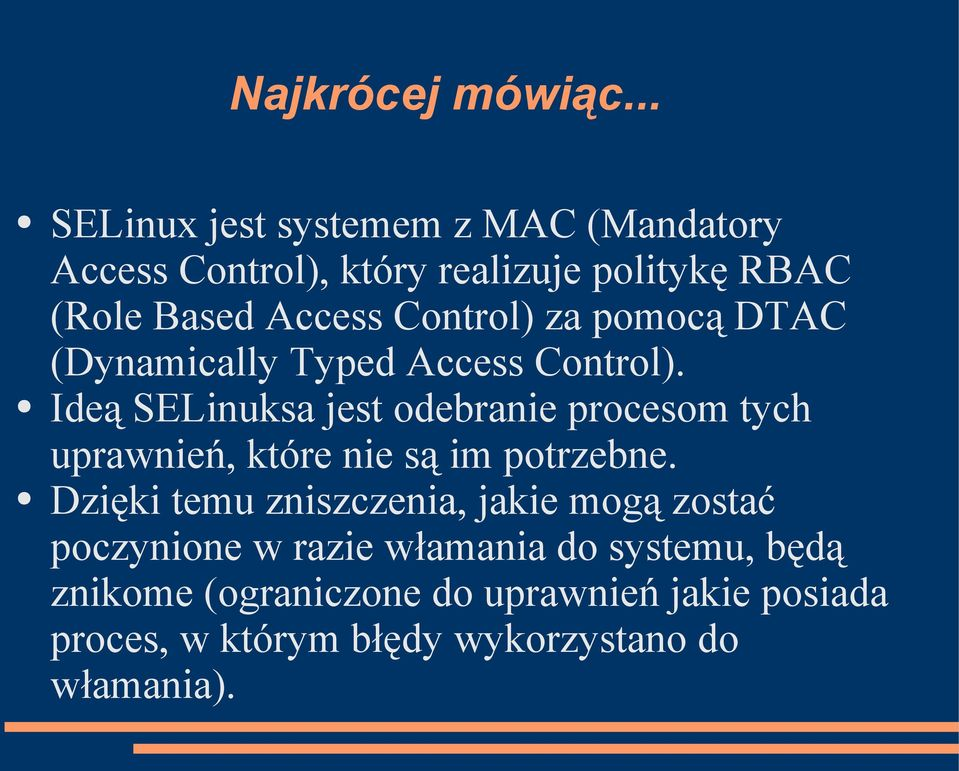 Control) za pomocą DTAC (Dynamically Typed Access Control).
