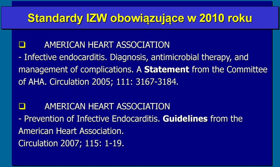 A Statement from the Committee of AHA. Circulation 2005; 111: 3167-3184.