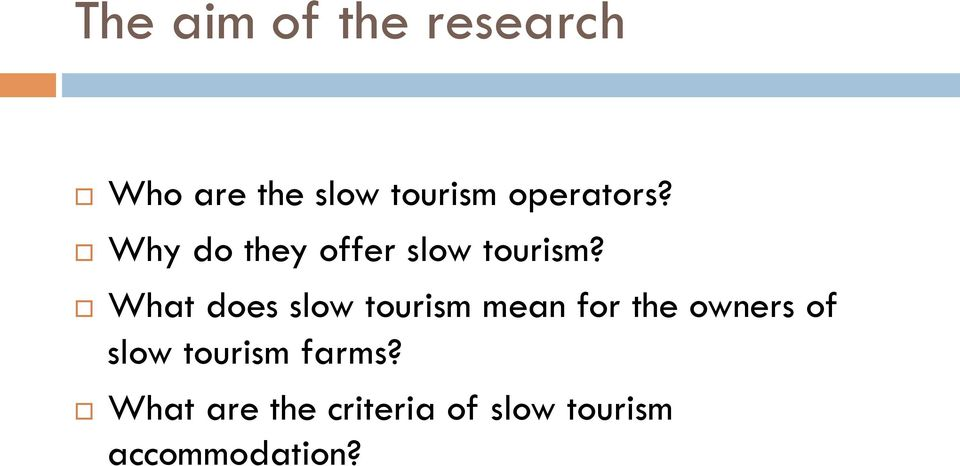 What does slow tourism mean for the owners of slow