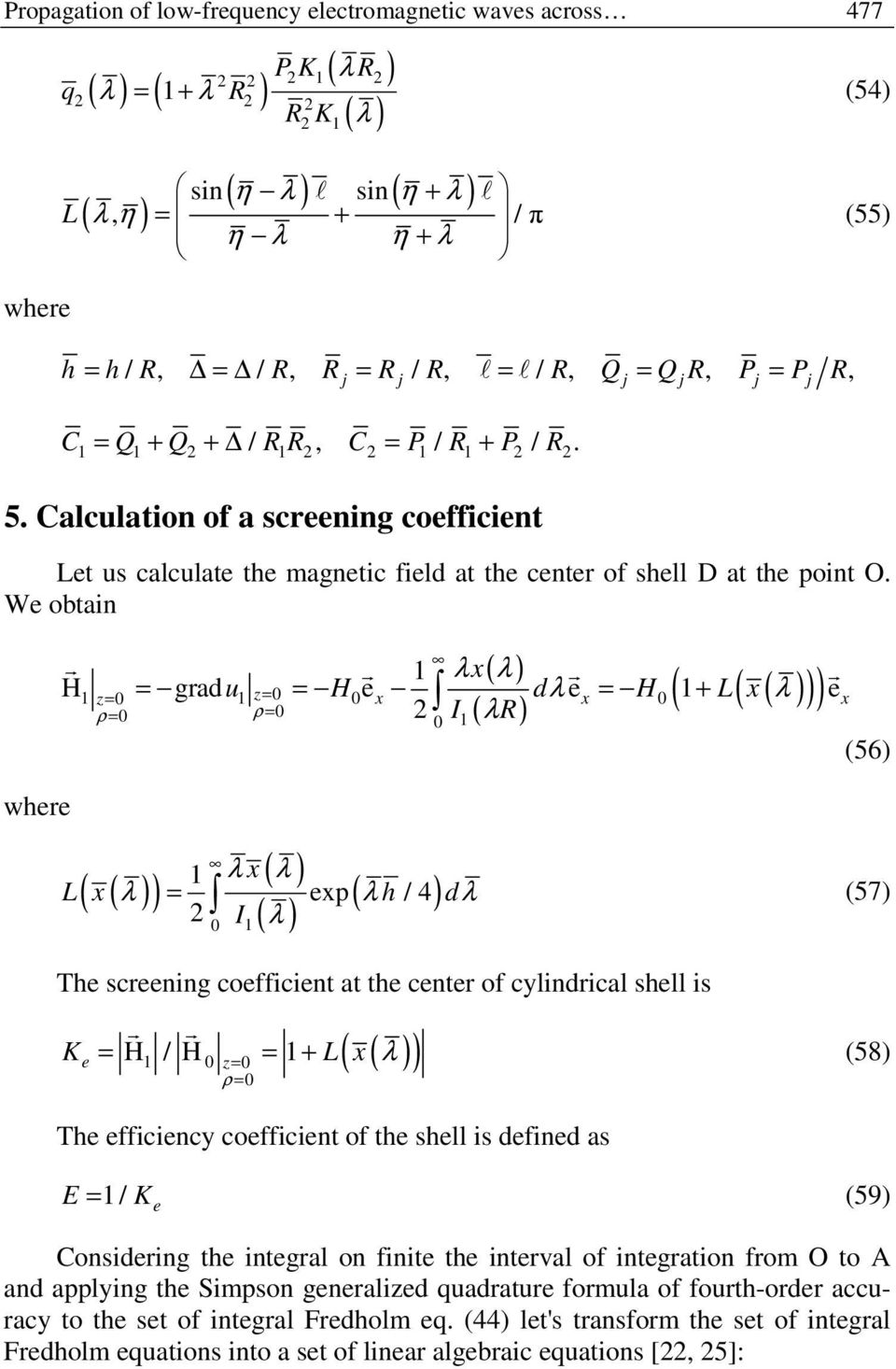 Calculation of a screening coefficient (55) Let us calculate the magnetic field at the center of shell D at the point O.