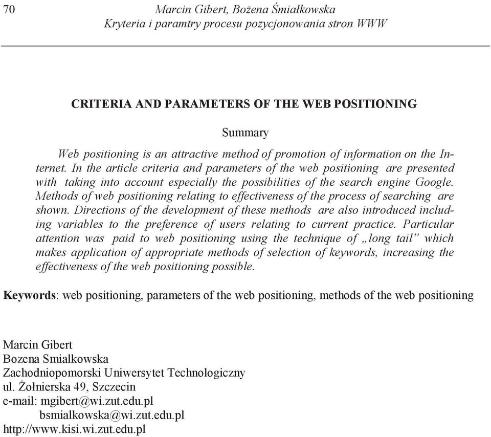 Methods of web positioning relating to effectiveness of the process of searching are shown.