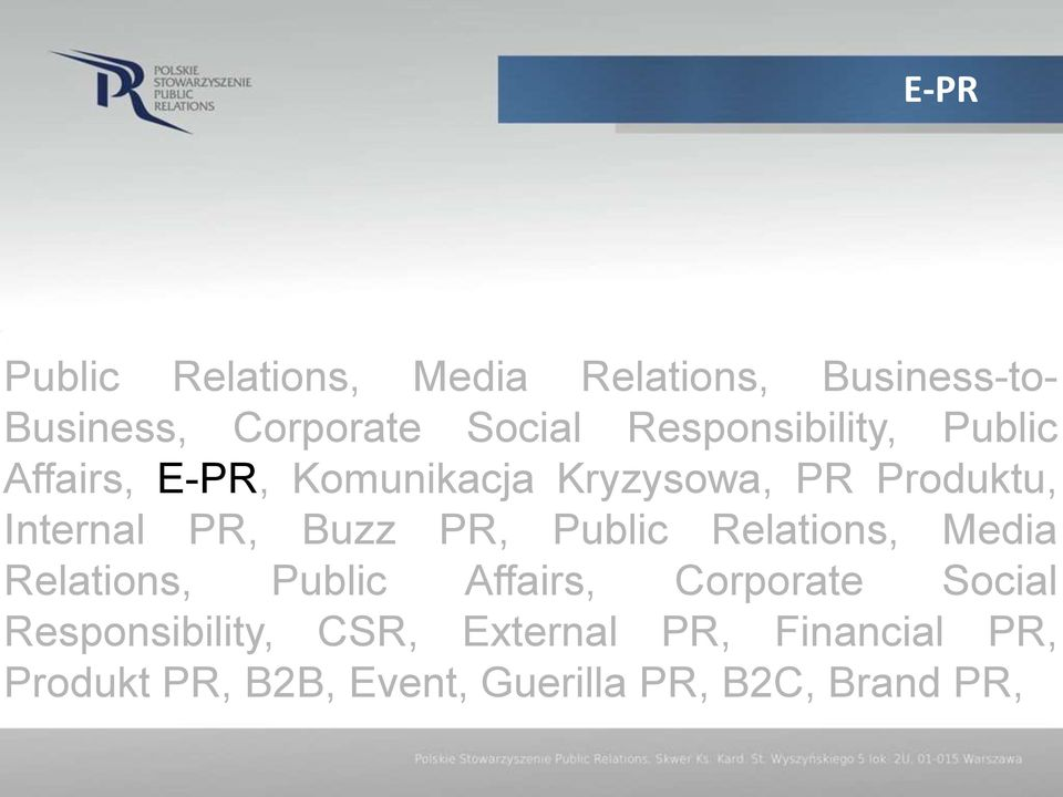 Media Relations, Business-to- Business, Corporate Social Responsibility, Public