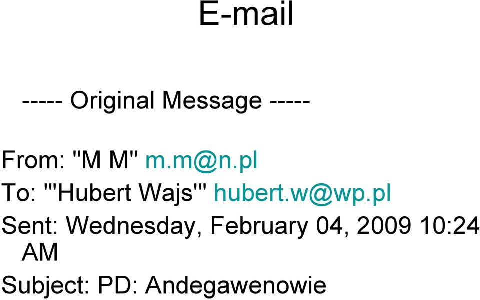 "pl To: ""'Hubert Wajs'"" hubert.w@wp."
