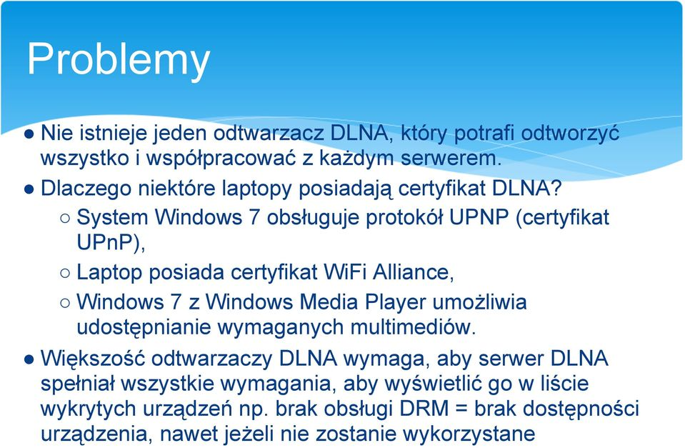 System Windows 7 obsługuje protokół UPNP (certyfikat UPnP), Laptop posiada certyfikat WiFi Alliance, Windows 7 z Windows Media Player