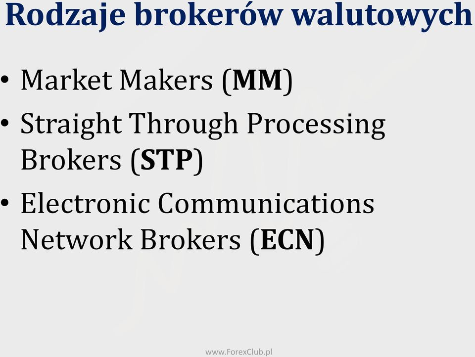 Through Processing Brokers (STP)