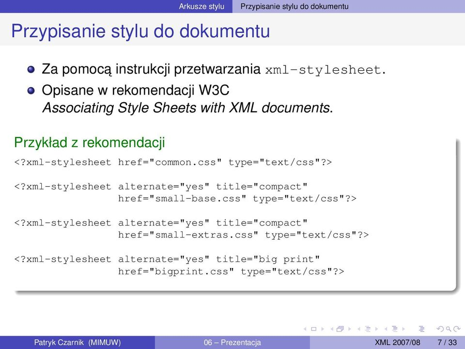 "xml-stylesheet alternate=""yes"" title=""compact"" href=""small-base.css"" type=""text/css""?> <?"
