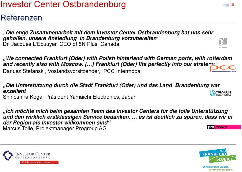 [ ] Frankfurt (Oder) fits perfectly into our strategy.