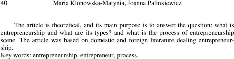 and what is the process of entrepreneurship scene.