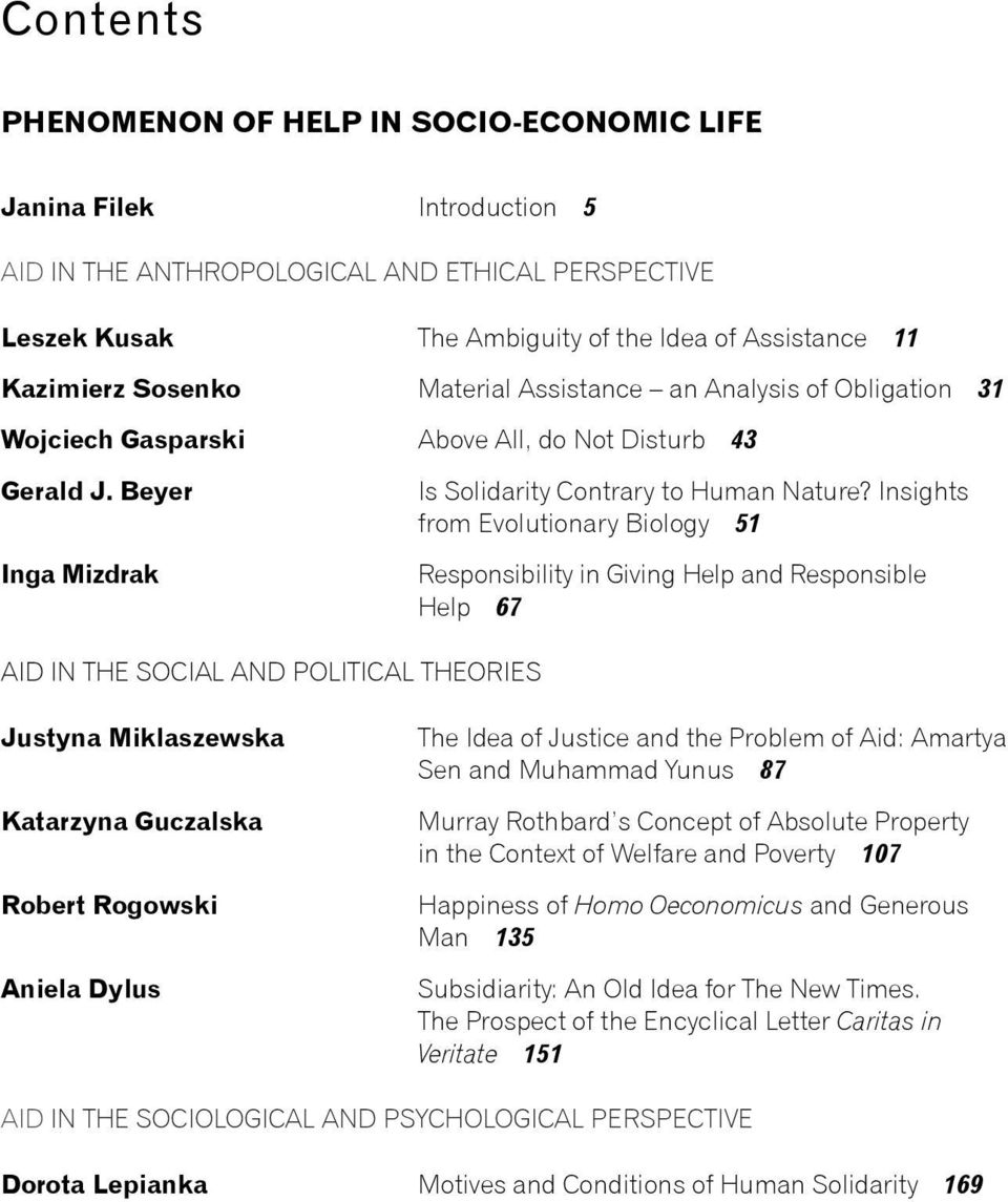 Insights from Evolutionary Biology 51 Inga Mizdrak Responsibility in Giving Help and Responsible Help 67 AID IN THE SOCIAL AND POLITICAL THEORIES Justyna Miklaszewska The Idea of J ustice and the