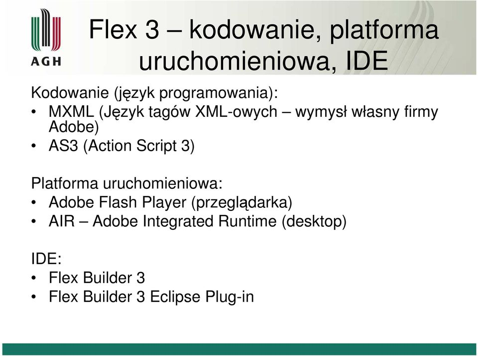 (Action Script 3) Platforma uruchomieniowa: Adobe Flash Player