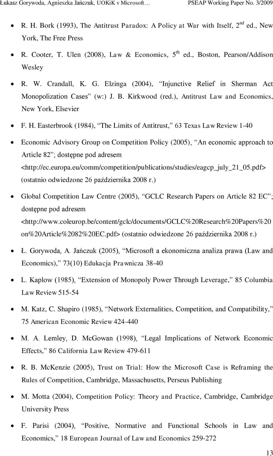 an essay on the normative foundations of antitrust economics Ence of economics on antitrust law, 30 econinquiry 294 (1992)  8 for a collection of essays discussing behavioral economics, see generally the law and  positive and normative implications of both be and public choice theory for institutional design, with.