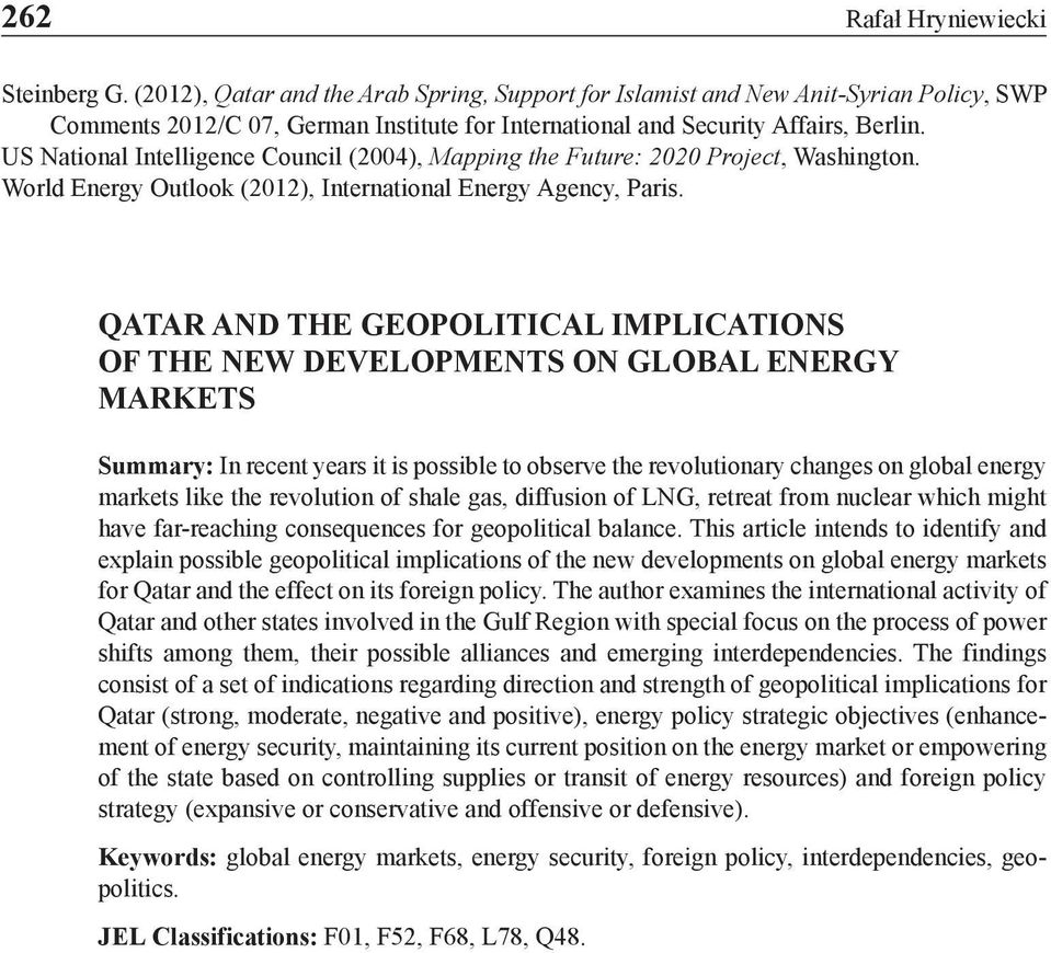 US National Intelligence Council (2004), Mapping the Future: 2020 Project, Washington. World Energy Outlook (2012), International Energy Agency, Paris.