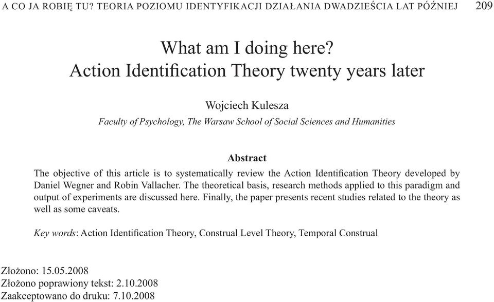 systematically review the Action Identi cation Theory developed by Daniel Wegner and Robin Vallacher.