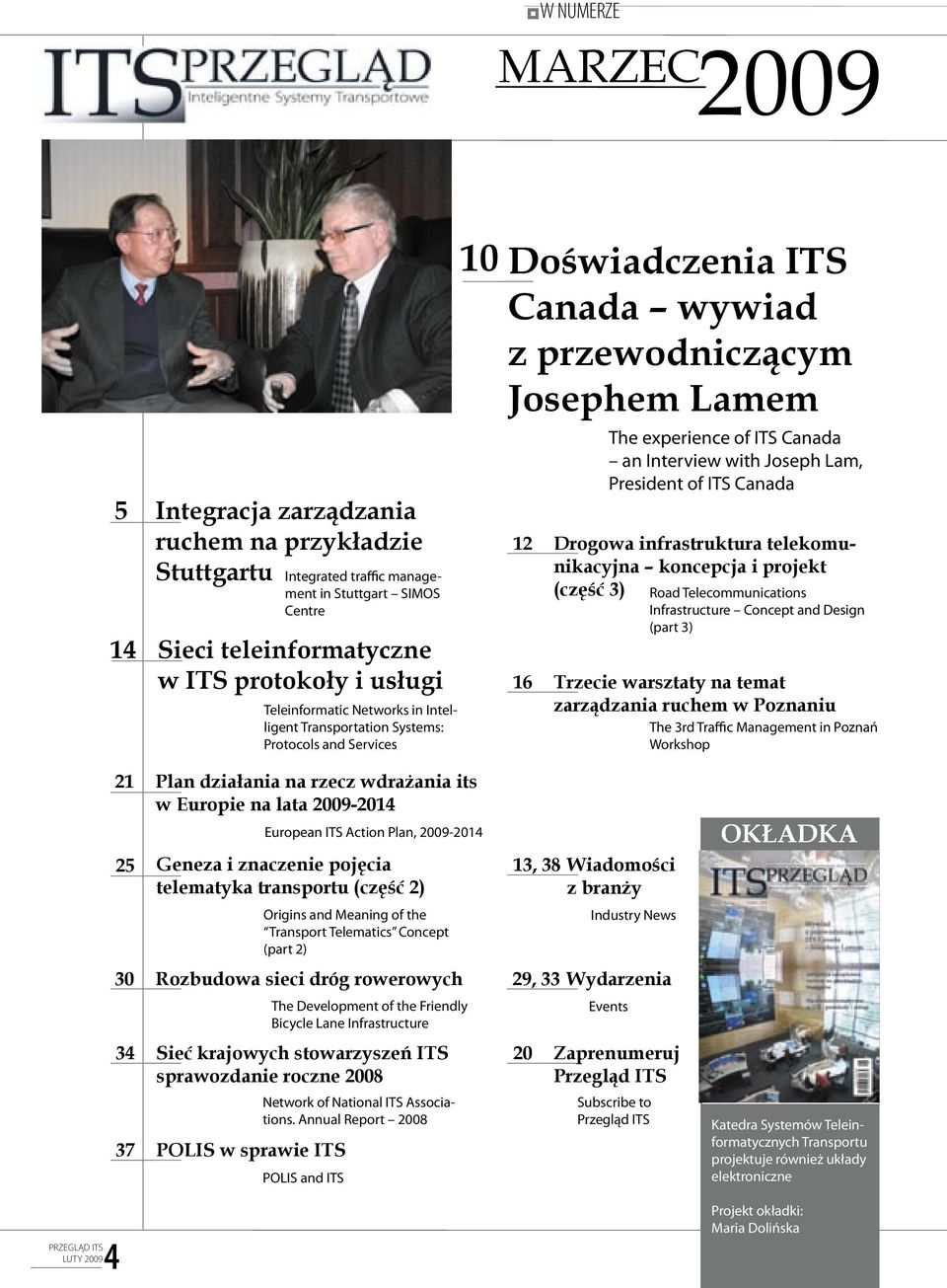 Interview with Joseph Lam, President of ITS Canada Drogowa infrastruktura telekomunikacyjna koncepcja i projekt (część 3) Road Telecommunications Infrastructure Concept and Design (part 3) Trzecie