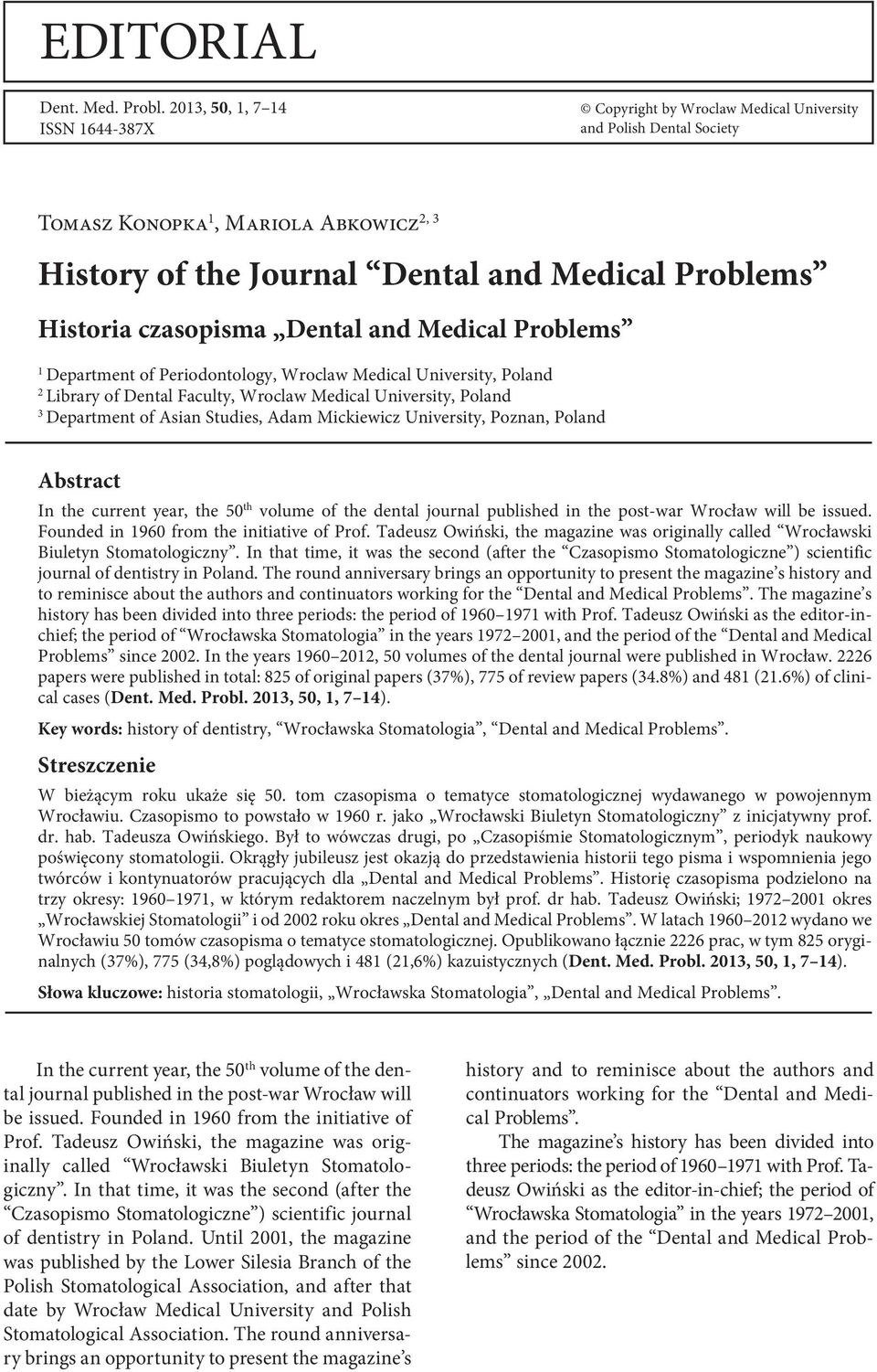 czasopisma Dental and Medical Problems 1 Department of Periodontology, Wroclaw Medical University, Poland 2 Library of Dental Faculty, Wroclaw Medical University, Poland 3 Department of Asian