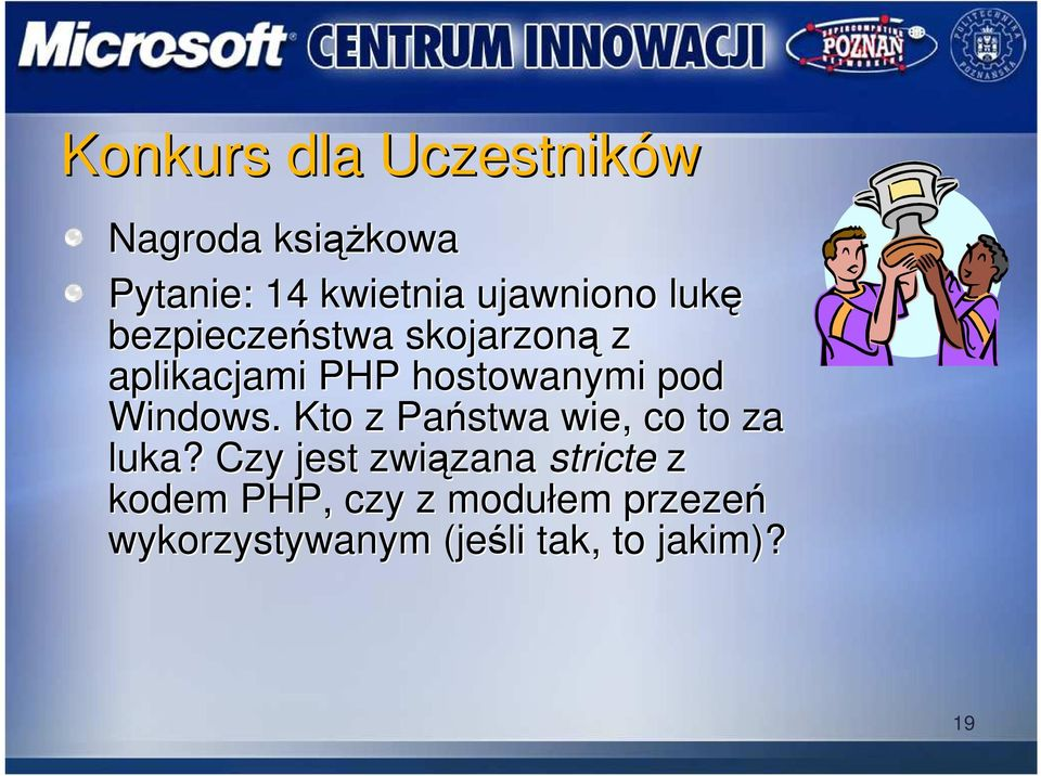 pod Windows. Kto z Państwa wie,, co to za luka?