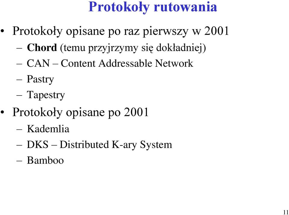 Addressable Network Pastry Tapestry Protokoły opisane