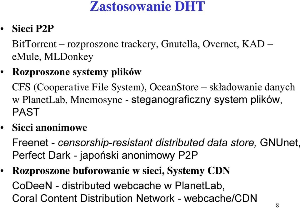 Sieci anonimowe Freenet - censorship-resistant distributed data store, GNUnet, Perfect Dark - japoński anonimowy P2P