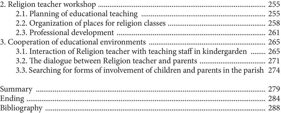 .. 265 3.2. The dialogue between Religion teacher and parents... 271 3.3. Searching for forms of involvement of children and parents in the parish.