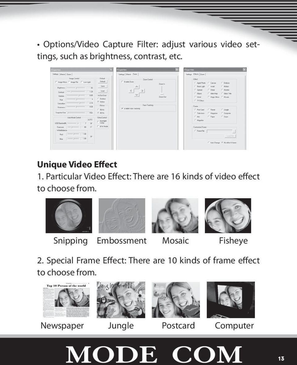 Particular Video Effect: There are 16 kinds of video effect to choose from.