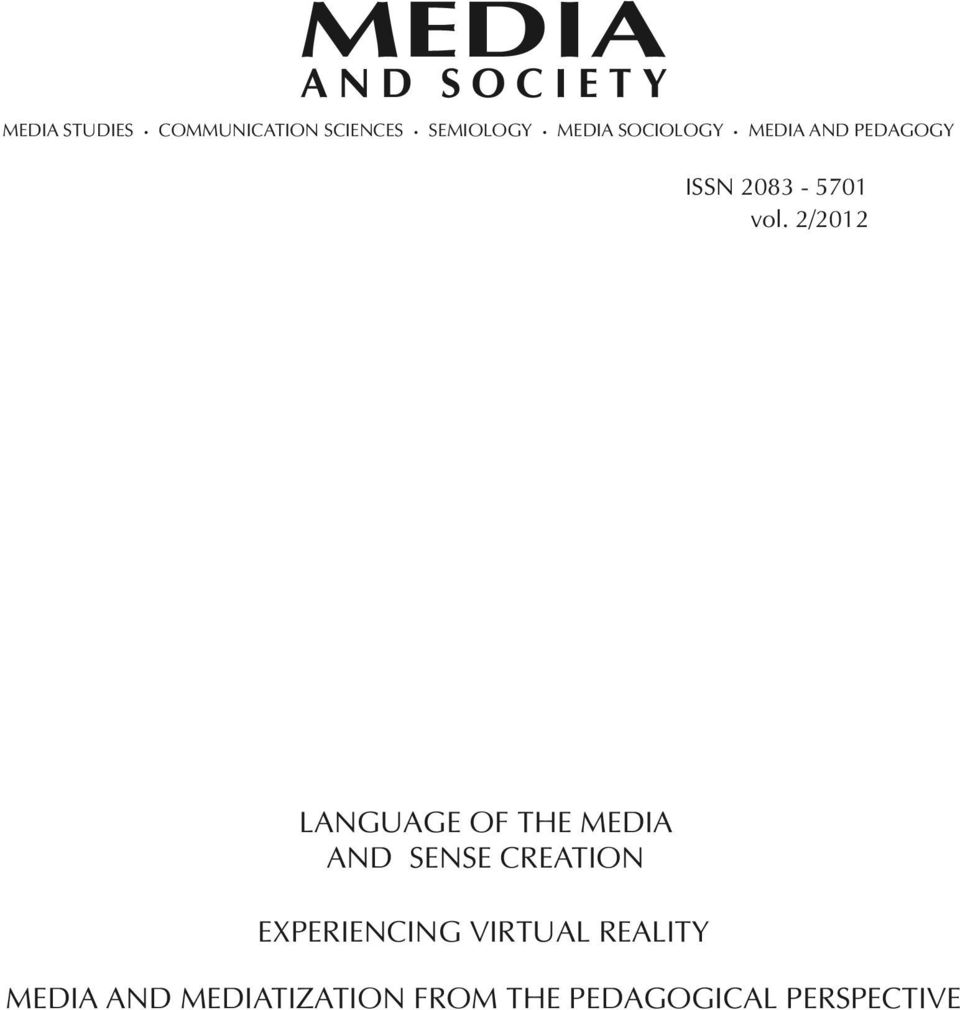 2/2012 LANGUAGE OF THE MEDIA AND SENSE CREATION EXPERIENCING