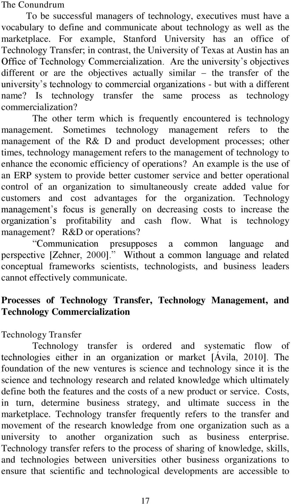 Are the university s objectives different or are the objectives actually similar the transfer of the university s technology to commercial organizations - but with a different name?