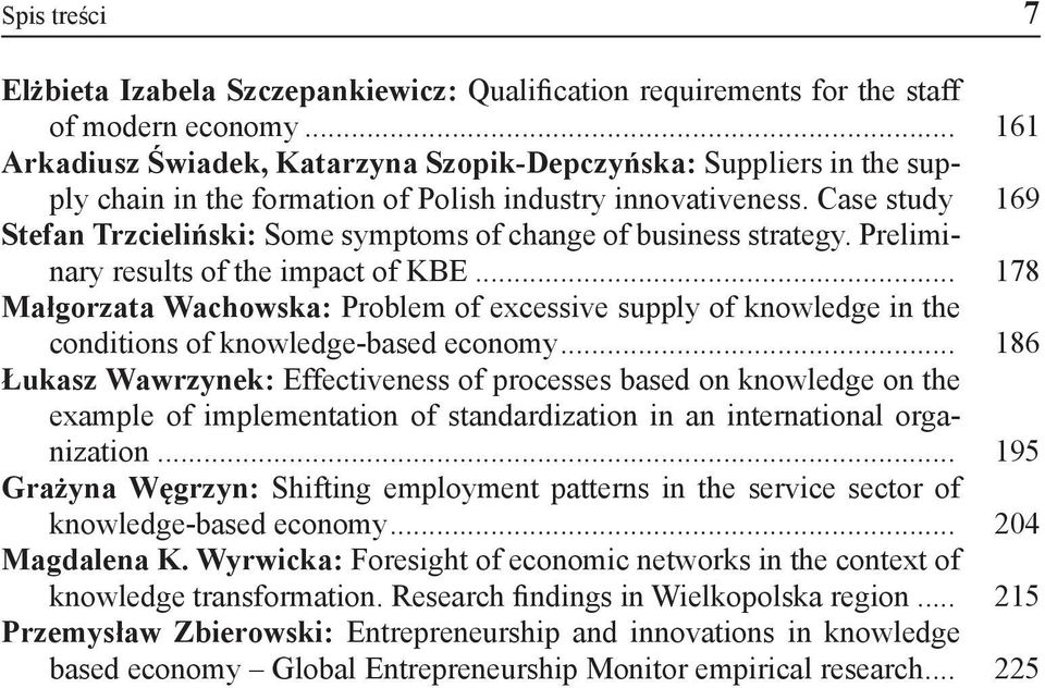 169 Stefan Trzcieliński: Some symptoms of change of business strategy. Preliminary results of the impact of KBE.