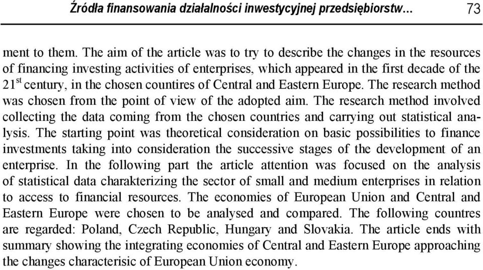 countires of Central and Eastern Europe. The research method was chosen from the point of view of the adopted aim.