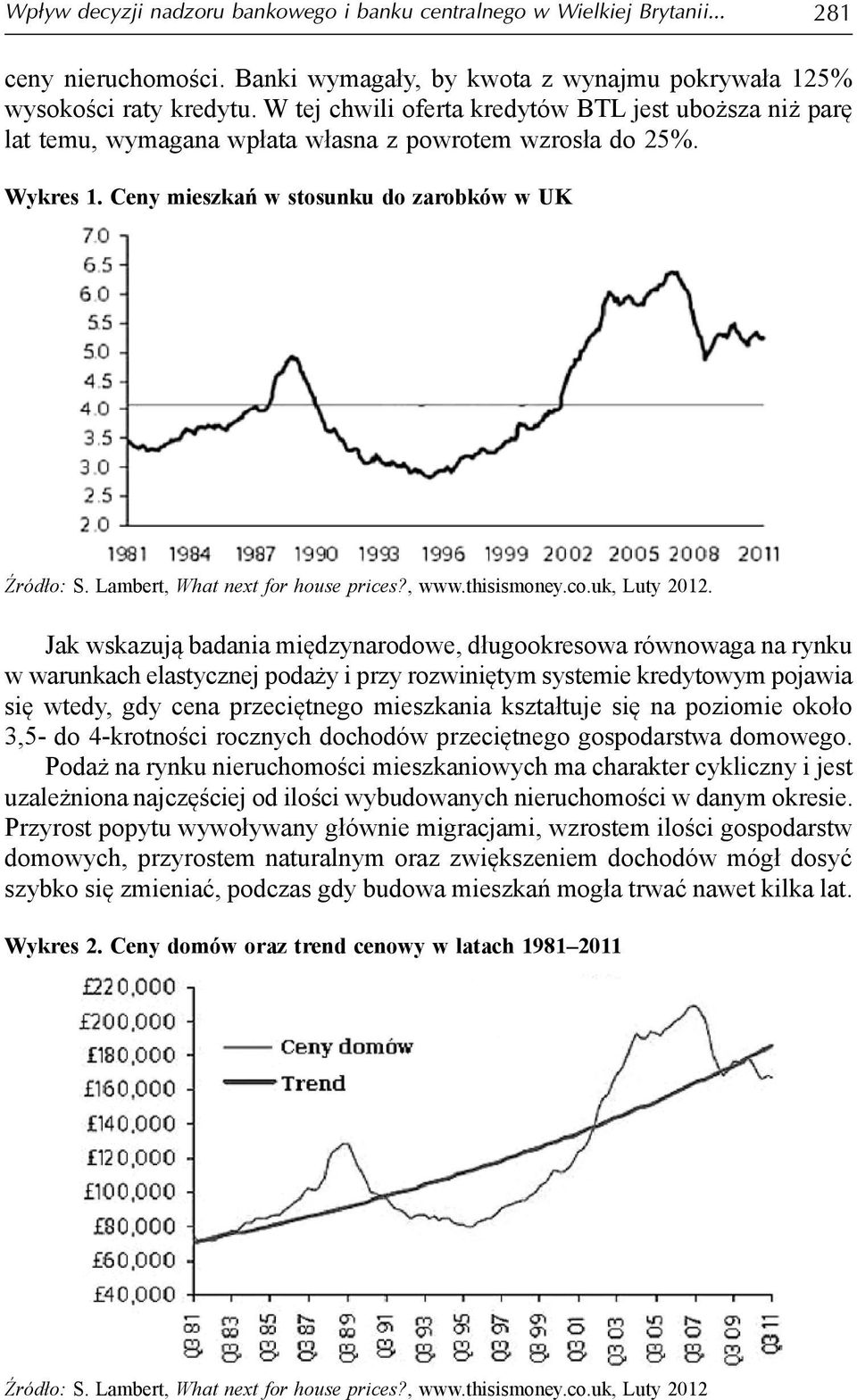 Lambert, What next for house prices?, www.thisismoney.co.uk, Luty 2012.