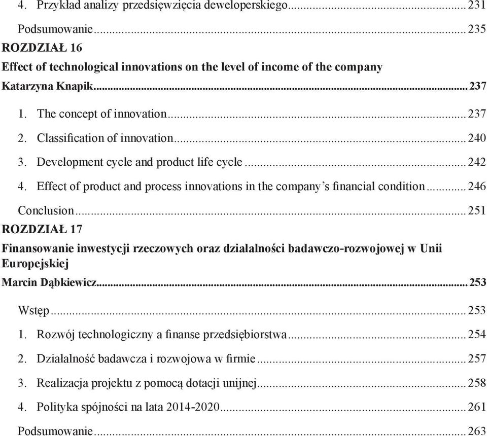 Effect of product and process innovations in the company s financial condition...246 Conclusion.