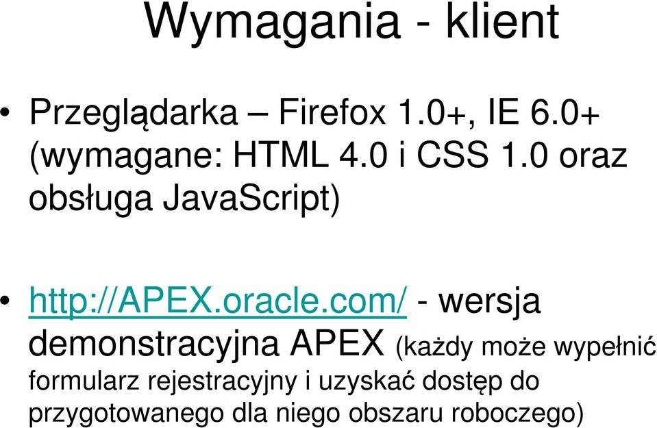 0 oraz obsługa JavaScript) http://apex.oracle.