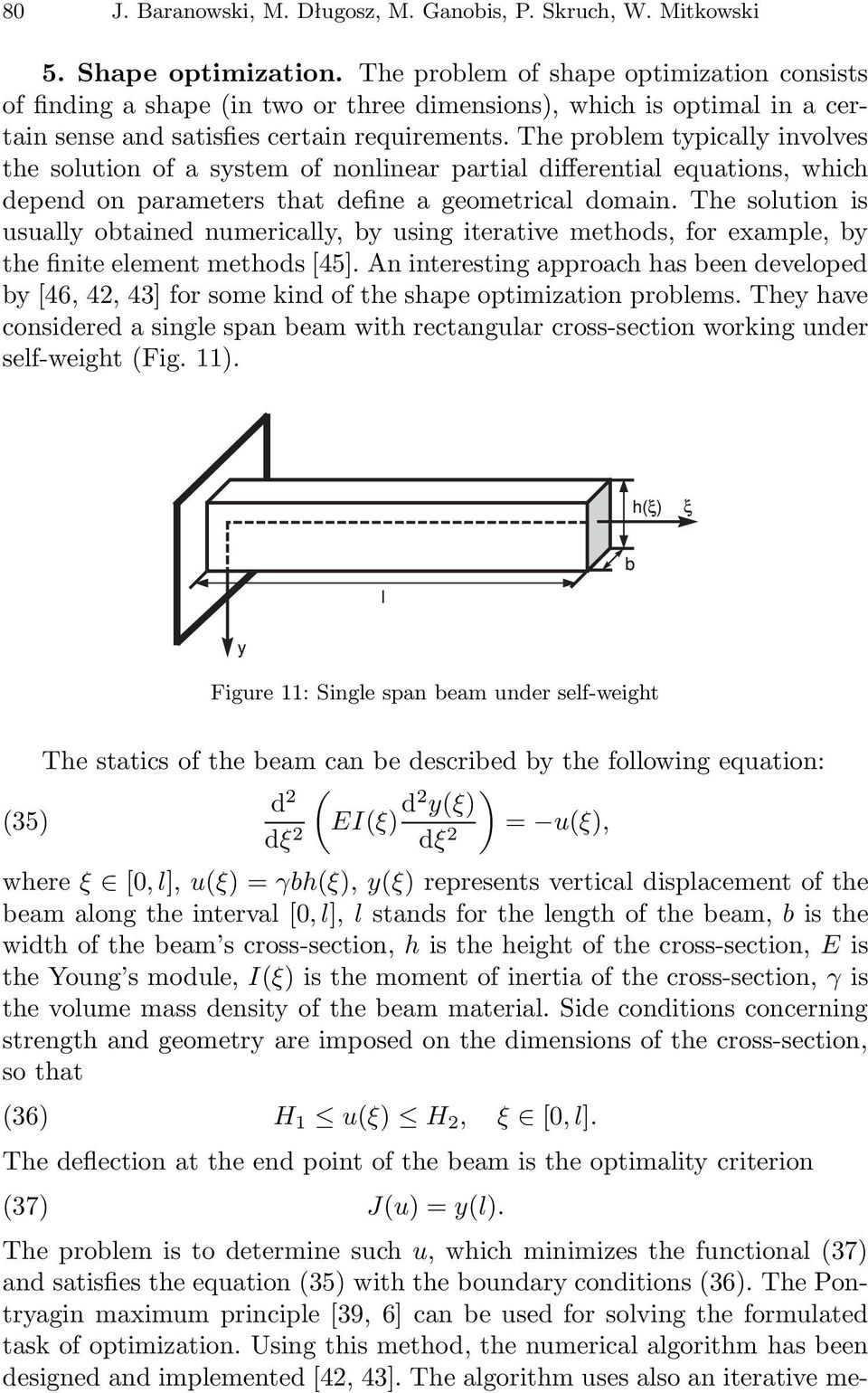 The problem typically involves the solution of a system of nonlinear partial differential equations, which depend on parameters that define a geometrical domain.