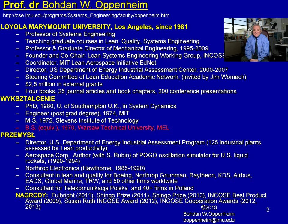 Engineering, 1995-2009 Founder and Co-Chair: Lean Systems Engineering Working Group, INCOSE Coordinator, MIT Lean Aerospace Initiative EdNet Director, US Department of Energy Industrial Assessment