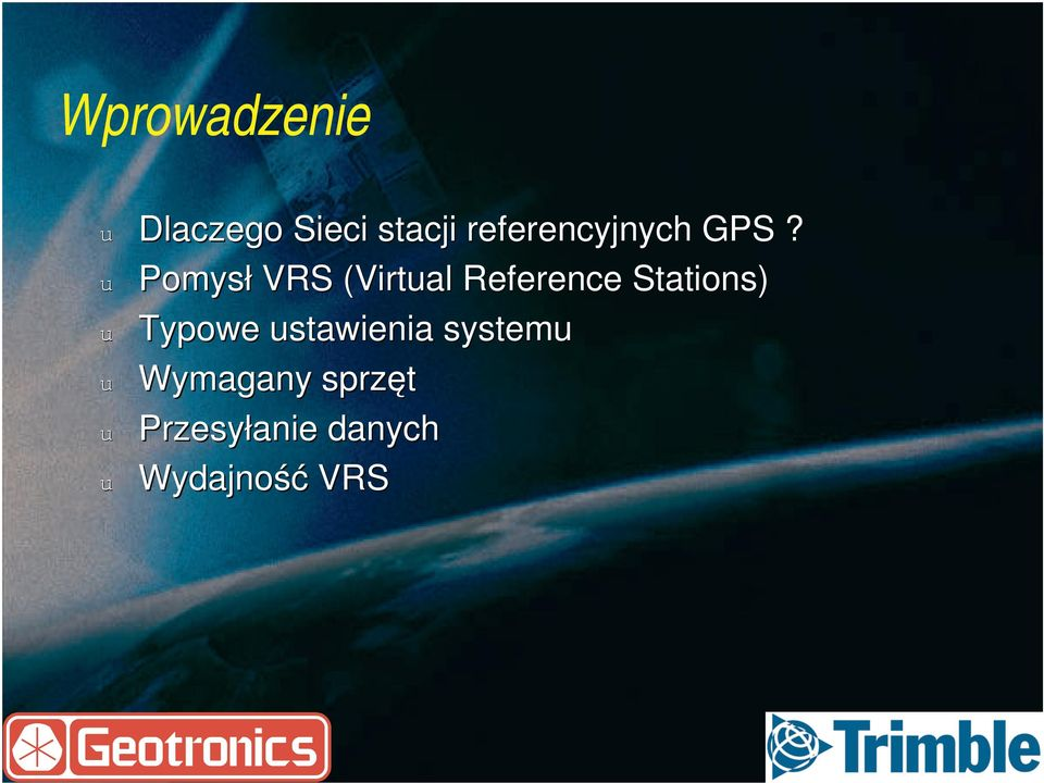 u Pomysł VRS (Virtual( Reference Stations) u