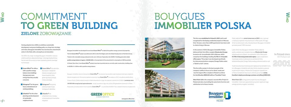 W ciągu Having adopted since 2006 an ambitious sustainable development and green building policy as a long-term strategy Over 10 years, more than 2,000 apartments have been sold to clients living in