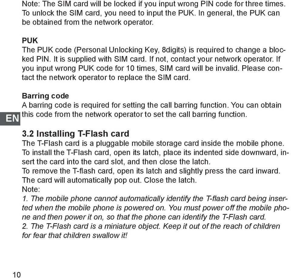 If you input wrong PUK code for 10 times, SIM card will be invalid. Please contact the network operator to replace the SIM card.