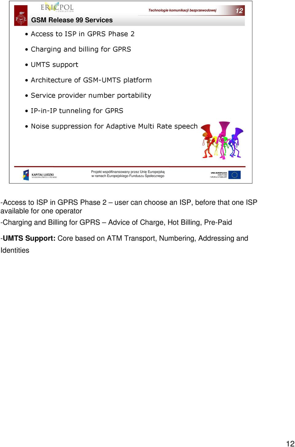 operator -Charging and Billing for GPRS Advice of Charge, Hot Billing, Pre-Paid