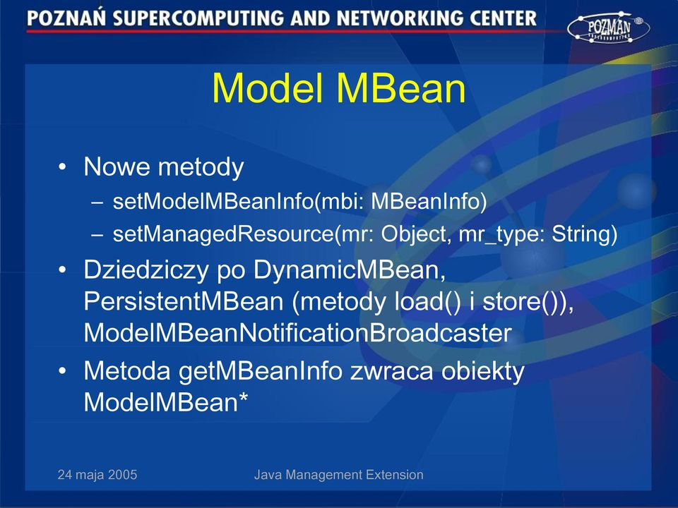 DynamicMBean, PersistentMBean (metody load() i store()),