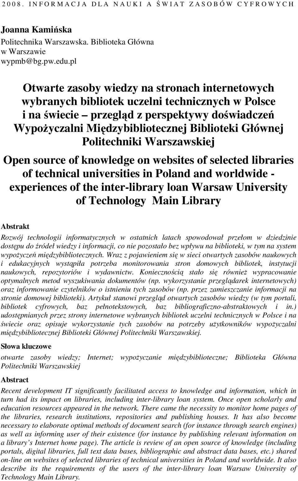 Głównej Politechniki Warszawskiej Open source of knowledge on websites of selected libraries of technical universities in Poland and worldwide - experiences of the inter-library loan Warsaw
