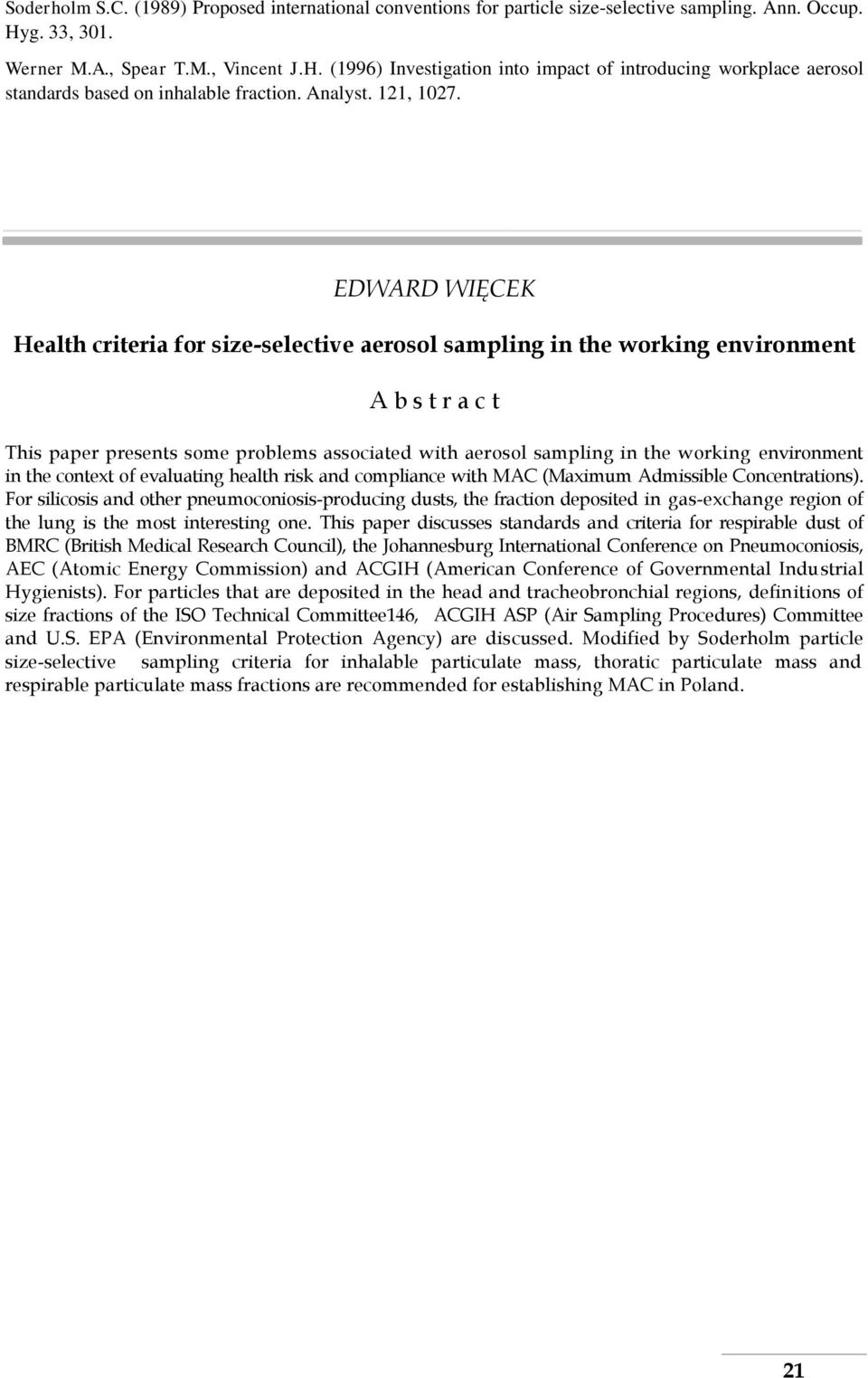 EDWARD WIĘCEK Health criteria for size-selective aerosol sampling in the working environment A b s t r a c t This paper presents some problems associated with aerosol sampling in the working