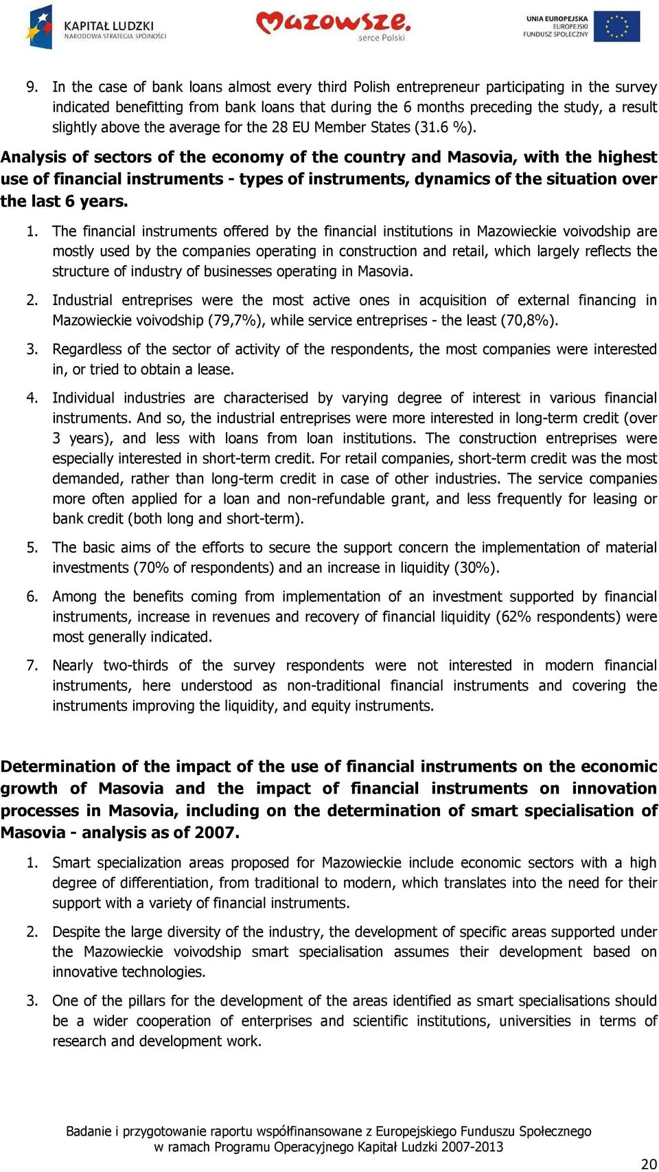 Analysis of sectors of the economy of the country and Masovia, with the highest use of financial instruments - types of instruments, dynamics of the situation over the last 6 years. 1.