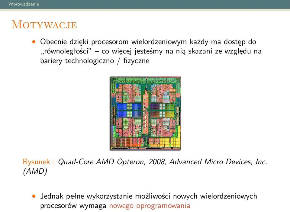 Rysunek : Quad-Core AMD Opteron, 2008, Advanced Micro Devices, Inc.