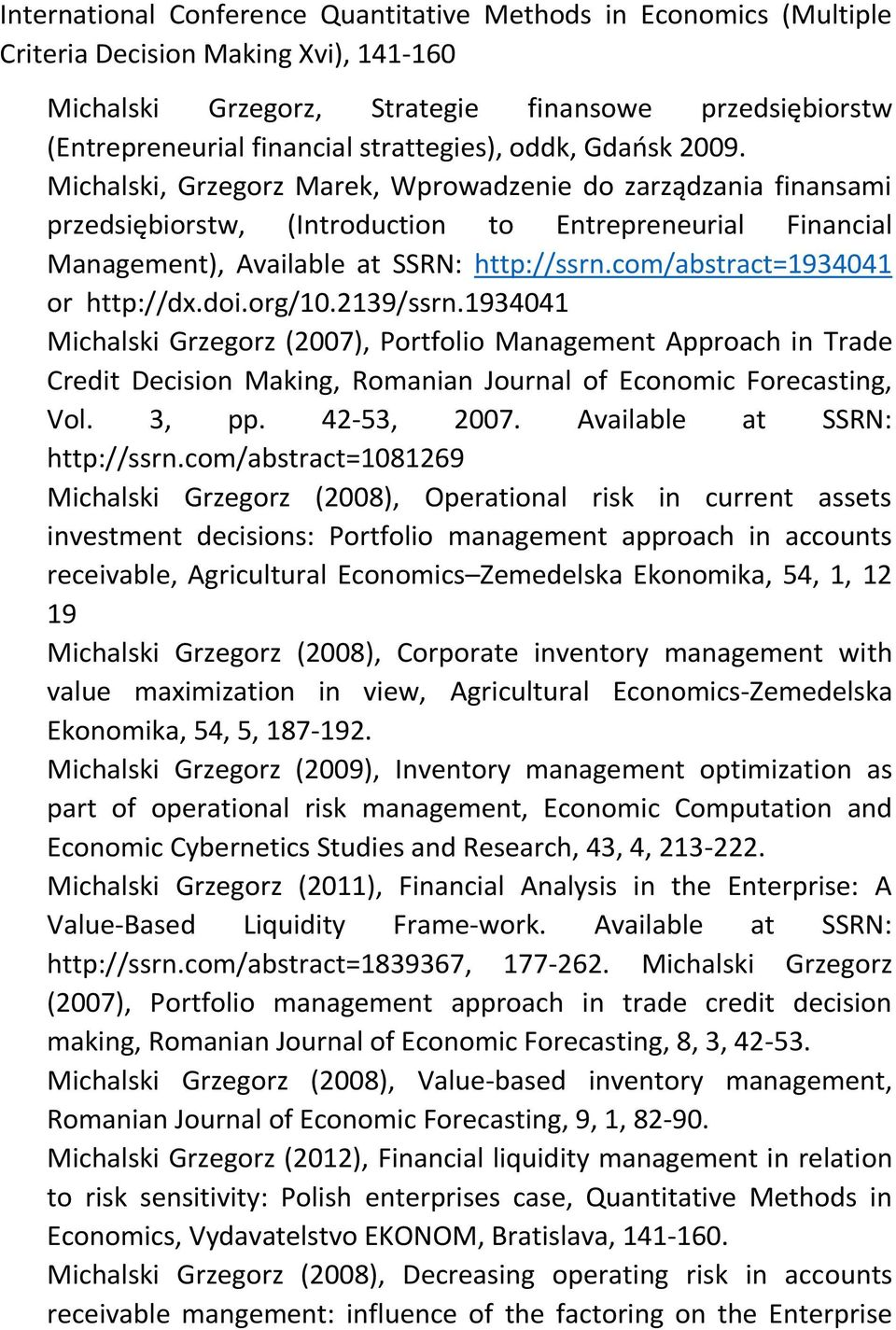 Michalski, Grzegorz Marek, Wprowadzenie do zarządzania finansami przedsiębiorstw, (Introduction to Entrepreneurial Financial Management), Available at SSRN: http://ssrn.